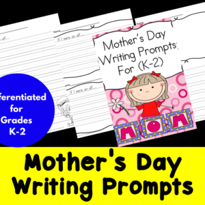 Differentiated Mother's Day Writing Prompts for Kindergarten through Second Grade