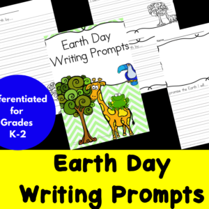 Differentiated Earth Day Writing Prompts for Kindergarten through Second Grade