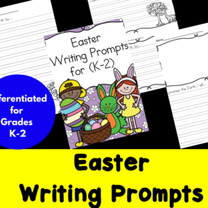 Differentiated Easter Writing Prompts for Kindergarten through Second Grade